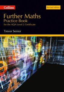 Further Maths Practice Book for the AQA Level 2 Certificate: Revised edition