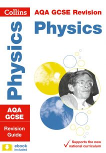 AQA GCSE Physics Revision Guide (Collins GCSE 9-1 Revision)
