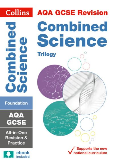 AQA GCSE Combined Science Trilogy Foundation All-in-One Revision and Practice (Collins GCSE 9-1 Revision)