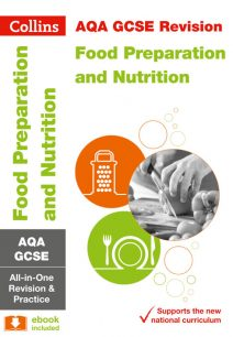 AQA GCSE Food Preparation and Nutrition All-in-One Revision and Practice (Collins GCSE 9-1 Revision)