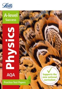 Letts A-level Revision Success - AQA A-level Physics Practice Test Papers
