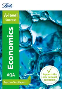Letts A-level Revision Success - AQA A-level Economics Practice Test Papers
