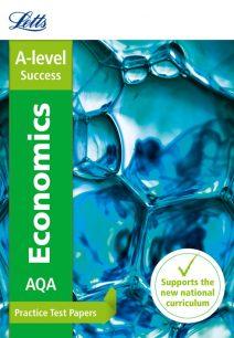 Letts A-level Revision Success - AQA A-level Economics Practice Test Papers