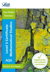 Letts A-level Revision Success - AQA Level 3 Certificate Mathematical Studies: Practice Test Papers