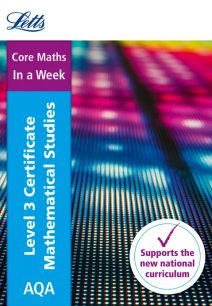 Letts A-level Revision Success - AQA Level 3 Certificate Mathematical Studies: In a Week