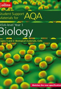 AQA A Level Biology Year 1 & AS Topics 1 and 2 (Collins Student Support Materials)