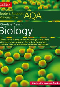 AQA A Level Biology Year 1 & AS Topics 3 and 4 (Collins Student Support Materials)