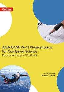 AQA GCSE 9-1 Physics for Combined Science Foundation Support Workbook (GCSE Science 9-1)