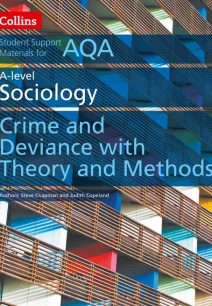 AQA A Level Sociology Crime and Deviance with Theory and Methods (Collins Student Support Materials)