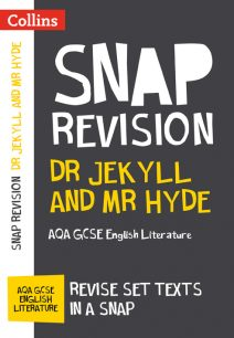 Dr Jekyll and Mr Hyde: AQA GCSE English Literature Text Guide (Collins Snap Revision)