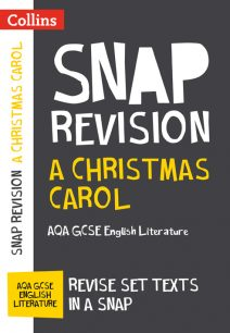 A Christmas Carol: AQA GCSE English Literature Text Guide (Collins Snap Revision)