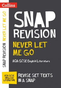 Never Let Me Go: AQA GCSE English Literature Text Guide (Collins Snap Revision)