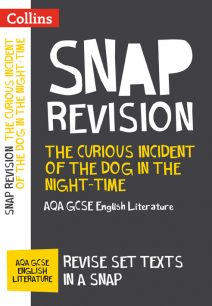 The Curious Incident of the Dog in the Night-time: AQA GCSE English Literature Text Guide (Collins Snap Revision)