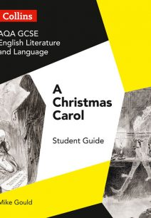 GCSE Set Text Student Guides - AQA GCSE English Literature and Language - A Christmas Carol