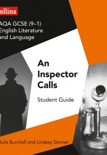 GCSE Set Text Student Guides - AQA GCSE English Literature and Language - An Inspector Calls