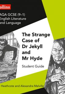 GCSE Set Text Student Guides - AQA GCSE English Literature and Language - Dr Jekyll and Mr Hyde