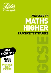 AQA GCSE Maths Higher Practice Test Papers (Letts GCSE 9-1 Revision Success)