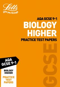 AQA GCSE Biology Higher Practice Test Papers (Letts GCSE 9-1 Revision Success)