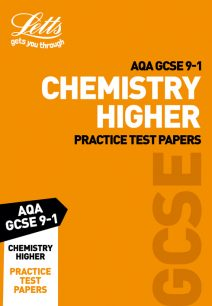 AQA GCSE Chemistry Higher Practice Test Papers (Letts GCSE 9-1 Revision Success)