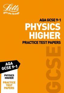 AQA GCSE Physics Higher Practice Test Papers (Letts GCSE 9-1 Revision Success)