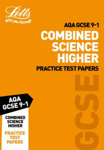 AQA GCSE Combined Science Higher Practice Test Papers (Letts GCSE 9-1 Revision Success)