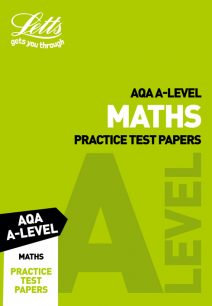 Letts A-Level Revision Success - AQA A-Level Maths Practice Test Papers