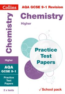 AQA GCSE Chemistry Higher Practice Test Papers (Collins GCSE 9-1 Revision)
