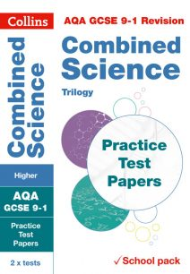 AQA GCSE Combined Science Higher Practice Test Papers (Collins GCSE 9-1 Revision)