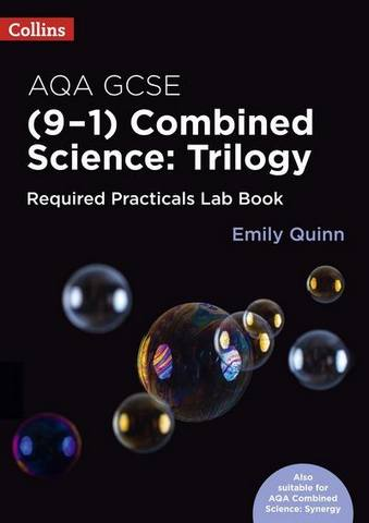Collins GCSE Science 9-1 – AQA GCSE Combined Science (9-1) Required Practicals Lab Book