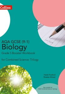 AQA GCSE 9-1 Biology for Combined Science Grade 5 Booster Workbook (Collins GCSE Science)