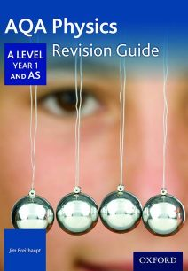 AQA A Level Physics Year 1 Revision Guide - Jim Breithaupt