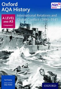 Oxford AQA History for A Level: International Relations and Global Conflict c1890-1941 - Kat Kearey