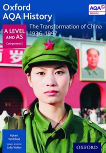Oxford AQA History for A Level: The Transformation of China 1936-1997 - Robert Whitfield