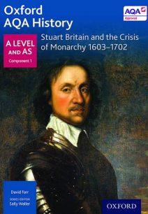 Oxford AQA History for A Level: Stuart Britain and the Crisis of Monarchy 1603-1702 - Sally Waller
