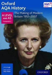 Oxford AQA History for A Level: The Making of Modern Britain 1951-2007 - Sally Waller