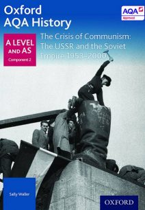 Oxford AQA History for A Level: The Crisis of Communism: The USSR and the Soviet Empire 1953-2000 - Rob Bircher