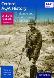 Oxford AQA History for A Level: Challenge and Transformation: Britain c1851-1964 - Sally Waller