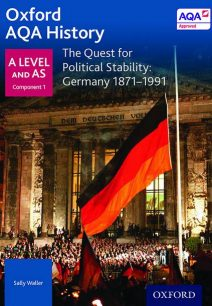 Oxford AQA History for A Level: The Quest for Political Stability: Germany 1871-1991 - Sally Waller