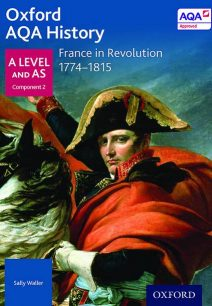 Oxford AQA History for A Level: France in Revolution 1774-1815 - Sally Waller