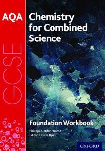 AQA GCSE Chemistry for Combined Science (Trilogy) Workbook: Foundation - Philippa Gardom-Hulme