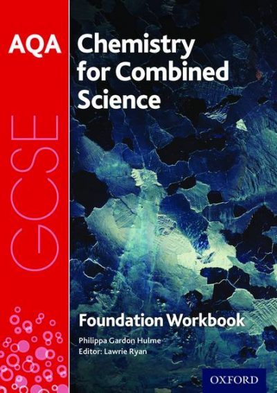 AQA GCSE Chemistry for Combined Science (Trilogy) Workbook: Foundation - Philippa Gardom-Hulme