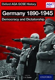 Oxford AQA History for GCSE: Germany 1890-1945: Democracy and Dictatorship - J. A. Cloake