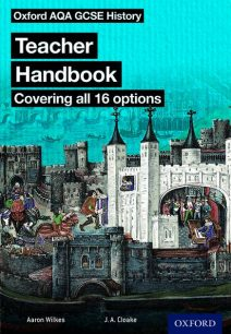 Oxford AQA History for GCSE: Teacher Handbook: (covering all 16 options) - J. A. Cloake