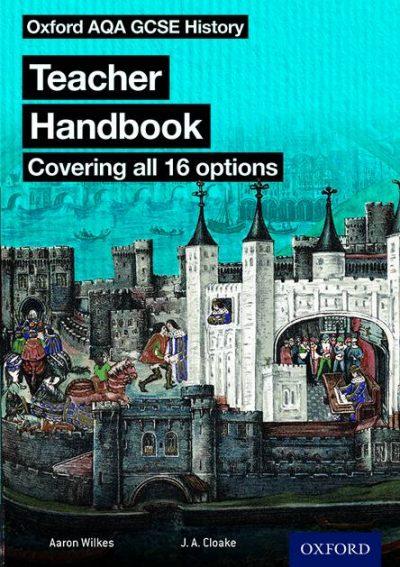 Oxford AQA History for GCSE: Teacher Handbook: (covering all 16 options) - J. A. Cloake