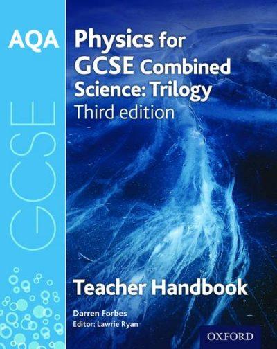 AQA GCSE Physics for Combined Science Teacher Handbook - Darren Forbes