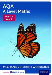 AQA A Level Maths: Year 1 + Year 2 Mechanics Student Workbook (Pack of 10) - David Baker