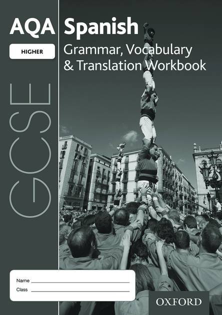 AQA GCSE Spanish: Higher: Grammar, Vocabulary