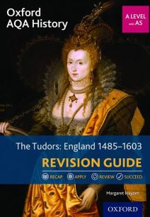 Oxford AQA History for A Level: The Tudors: England 1485-1603 Revision Guide - Margaret Haynes (Author)