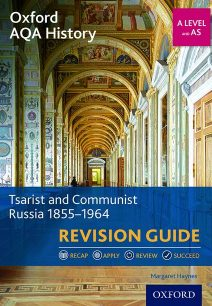 Oxford AQA History for A Level: Tsarist and Communist Russia 1855-1964 Revision Guide - Margaret Haynes (Author)