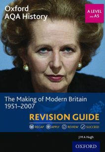 Oxford AQA History for A Level: The Making of Modern Britain 1951-2007 Revision Guide - J. M. A. Hugh